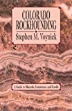 Colorado Rockhounding: A Guide to Minerals, Gemstones, and Fossils (Rock Collecting)