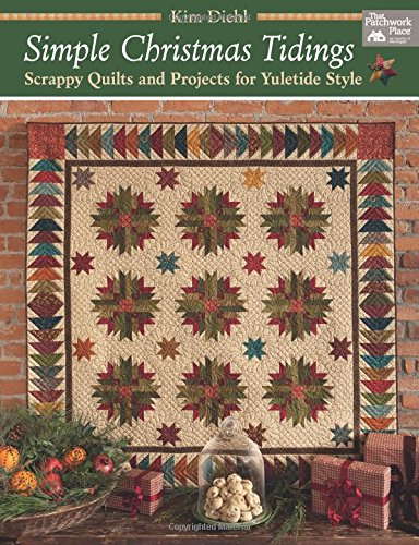 Simple Christmas Tidings: Scrappy Quilts and Projects for Yuletide -