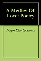 A Medley Of Love: Poetry Kindle Edition