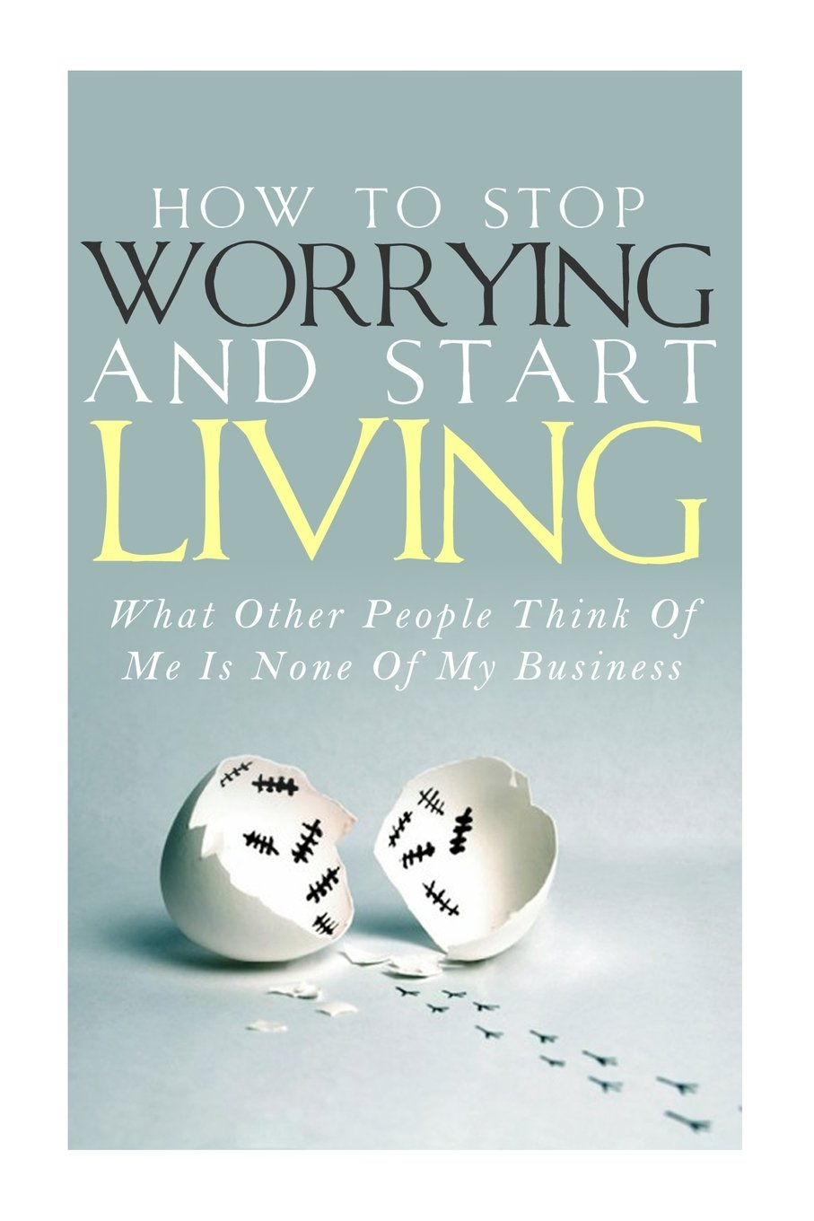 How Stop Worrying Start Living product image
