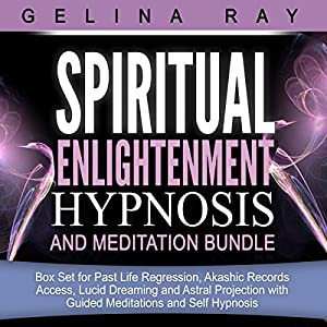 Spiritual Enlightenment Hypnosis and Meditation Bundle Audiobook