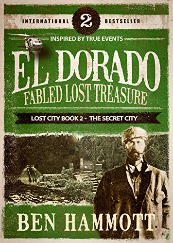 EL DORADO - Book 2 - Fabled Lost Treasure: The Lost City Book 2 - The  Secret City (Reviews Of The Lost City Of Z)