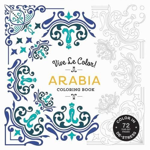 Vive Le Color! Arabia (Adult Coloring Book): Color In; De-stress (72 Tear-out Pages)