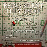 Being Silent They Speak: The Story of a WWII Submarine Unbeaten | David JB Smith