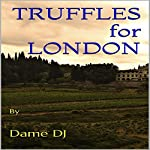 Truffles for London |  Dame DJ