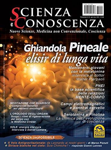 Scienza e Conoscenza - num. 55: Ghiandola Pineale elisir di lunga vita (Italian