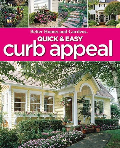 Quick & Easy Curb Appeal (Better Homes and Gardens Home) -