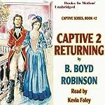 Captive 2: Returning   B. Boyd Robinson
