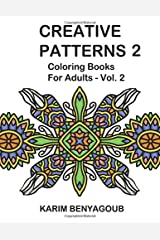 Creative Patterns 2: Coloring Books For Adults (Volume 2) Paperback