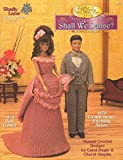 Shall We Dance? Moments in Time Victorian Era: Crochet for 11 1/2
