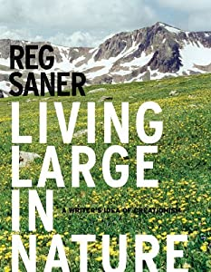 Living Large in Nature: A Writer?s Idea of Creationism (Center Books in Natural History) by Reg Saner (2010-08-15)