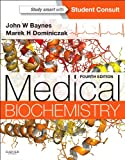 Medical Biochemistry : With STUDENT CONSULT Online Access, Baynes, John and Dominiczak, Marek H., 1455745804
