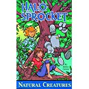 Halo & Sprocket Volume 2: Natural Creatures (Halo and Sprocket)
