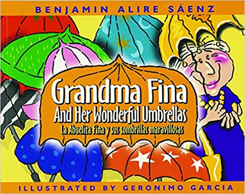 Grandma Fina and Her Wonderful Umbrellas: La Abuelita Fina y sus sombrillas maravillosas(English and Spanish Edition)