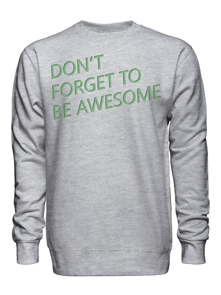 graphke Dont Forget to Be Awesome Unisex Crew Neck Sweatshirt