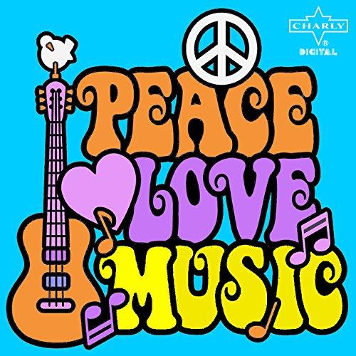 Peace, Love, Music: 60's Exper...