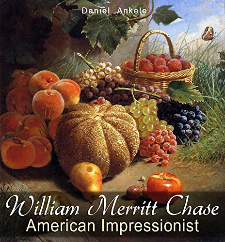 William Merritt Chase: American Impressionist - 600+ Masterpiece Paintings - - William Daniels Painter