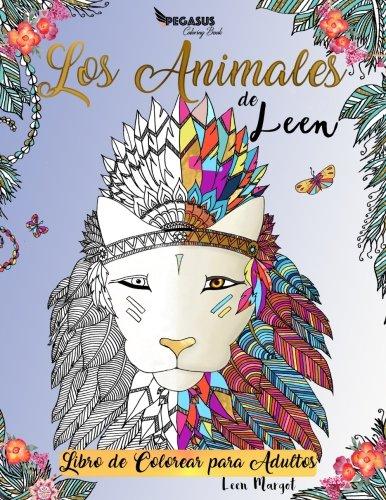 Libros de colorear para adultos: Los animales de Leen (animales, libros para colorear para adultos, relajacion y meditacion, Antiestres) (Spanish Edition) [Pegasus Coloring Book - Leen Margot] (Tapa Blanda)