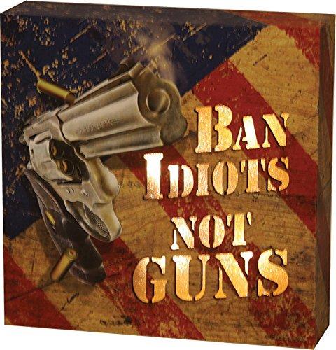 Rivers Edge Ban Idiots Not Guns 6