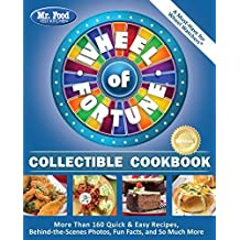 Mr. Food Test Kitchen Wheel of Fortune® Collectible Cookbook: More Than 160 Quick & Easy Recipes, Behind-the-Scenes Photos, Fun Facts, and So Much More by Mr. Food Test Kitchen (2015-11-02)