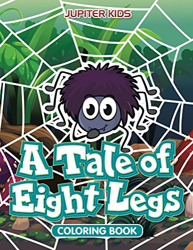 A Tale of Eight Legs Coloring Book (Spider Coloring and Art Book Series)