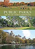 Public Parks: The Key to Livable Communities (Norton/Library of Congress Visual Sourcebooks in Architecture, Design, and Engineering)