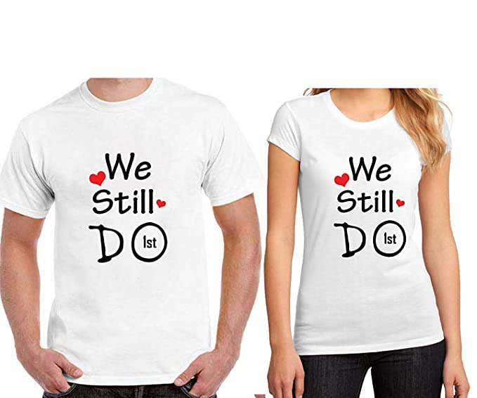 DY Best We Still Do Printed Couple White T Shirt For Your Boyfriend Girlfriend