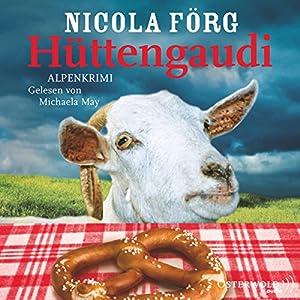 Hüttengaudi (Irmi Mangold 3) Hörbuch