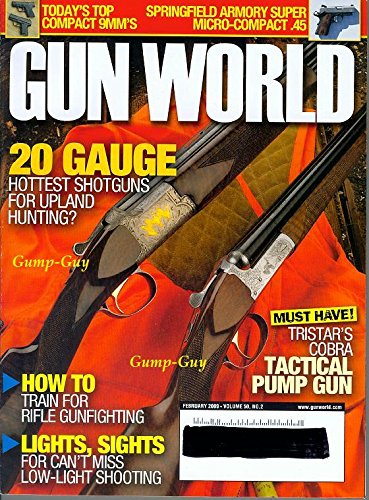Gun World February 2009 Vol 50 No 2 Today's Top Compact 9MM's 20 GAUGE HOTTEST SHOTGUNS FOR UPLAND HUNTING? for $<!--$9.99-->