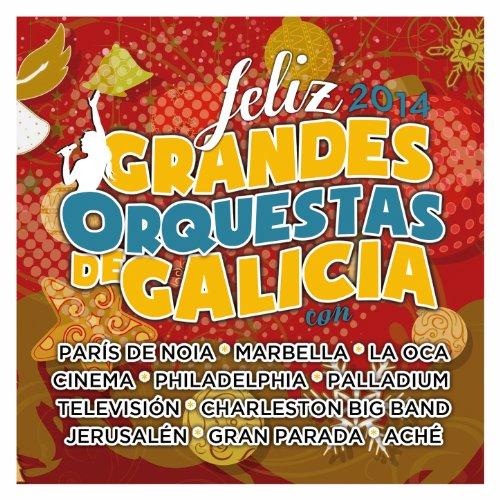Grandes Orquestas de Galicia. Feliz 2014.