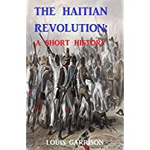The Haitian Revolution: A Short History
