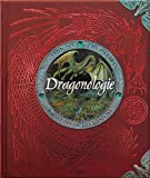 Dragonologie, l'encyclopédie des dragons