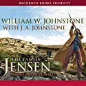 The Family Jensen: The Family Jensen, Book 1 Audiobook by William W. Johnstone Narrated by Jack Garrett