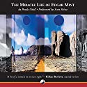 The Miracle Life of Edgar Mint Audiobook by Brady Udall Narrated by Scott Shina