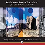 The Miracle Life of Edgar Mint | Brady Udall