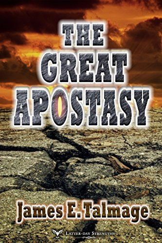 The Great Apostasy (Annotated - LDS)