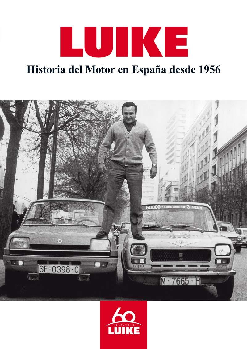Historia del motor en España desde 1956: Amazon.es: E. Luike, E. Luike: Libros