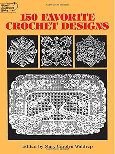 150 Favorite Crochet Designs Dover Knitting Crochet Tatting Lace Waldrep Mary Carolyn 9780486285726 Amazon Com Books