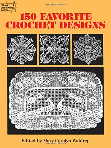 150 Favorite Crochet Designs (Dover Knitting, Crochet, Tatting, Lace) Thread Crochet Doily