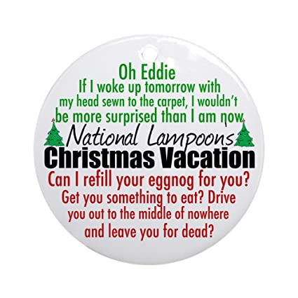 Quotes From Christmas Vacation.Cafepress Christmas Vacation Quotes Round Holiday Christmas Ornament