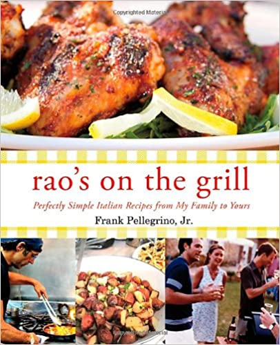 Book Rao's on the Grill: Perfectly Simple Italian Recipes from My Family to Yours