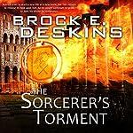 The Sorcerer's Torment: The Sorcerer's Path, Book 2 | Brock Deskins