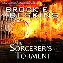 The Sorcerer's Torment: The Sorcerer's Path, Book 2 Audiobook by Brock Deskins Narrated by William Turbett