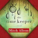 The Time Keeper Audiobook by Mitch Albom Narrated by Dan Stevens