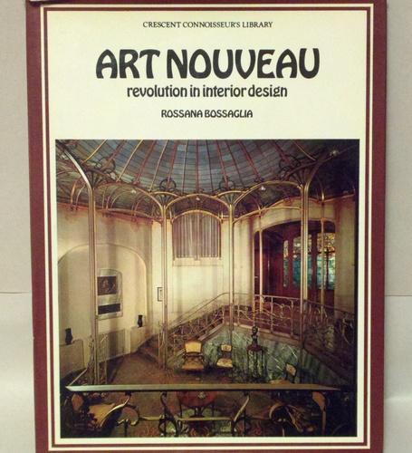 ART NOUVEAU REVOLUTION IN INTERIOR DESIGN: ROSSANA BOSSAGLIA: Amazon.com:  Books