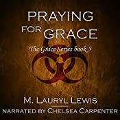 Praying for Grace: The Grace Series, Book 5 | M. Lauryl Lewis