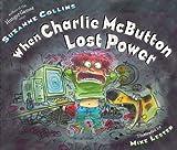 When Charlie McButton Lost Power, Suzanne Collins, 0399240004