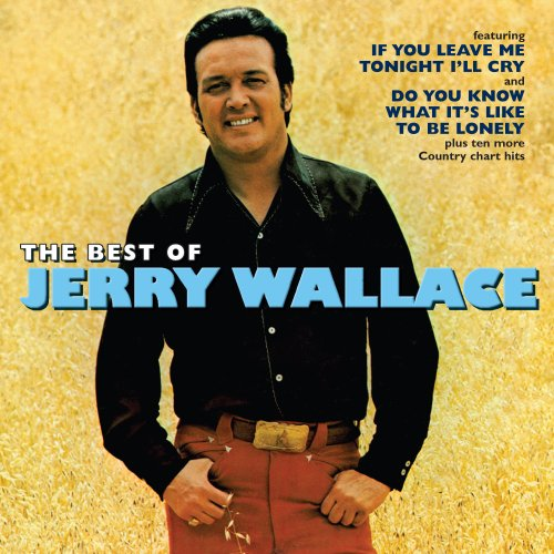 The Best Of Jerry Wallace - The Country Years by Wallace, Jerry