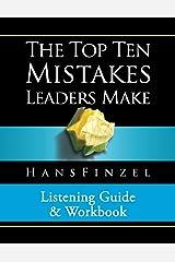 Top Ten Mistakes Leaders Make Listening Guide and Workbook Paperback