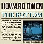 The Bottom: A Willie Black Mystery, Book 4 | Howard Owen